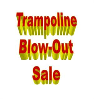 Trampoline Blow Out Sale